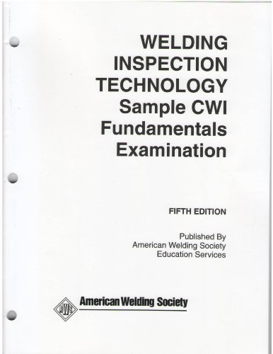 9780871716637: Welding Inspection Technology Sample CWI Fundamentals Examination (Welding Inspection Sample CWI Fundamentals Examinations Fifth Edition)