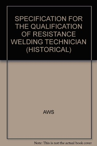 9780871717351: SPECIFICATION FOR THE QUALIFICATION OF RESISTANCE WELDING TECHNICIAN (HISTORICAL)