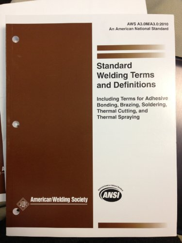 9780871717634: A3.0M/A3.0:2010 Standard Welding Terms and Definitions including Terms for Adhesive Bonding, Brazing, Soldering, Thermal Cutting, and Thermal Spraying