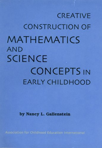 9780871731593: Creative Construction of Mathematics and Science Concepts in Early Childhood