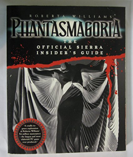 9780871772503: Phantasmagoria: The Official Sierra Insider's Guide