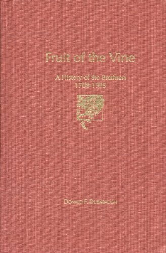 9780871780034: Fruit of the Vine: A History of the Brethren, 1708-1995