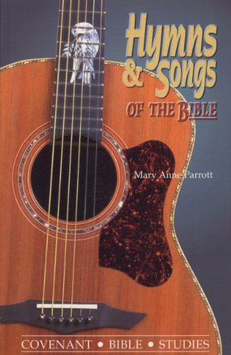 9780871780140: Hymns and Songs of the Bible (Covenant Bible Study Series.)