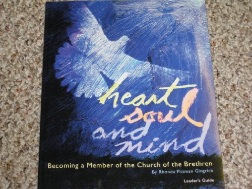 9780871780270: Heart Soul and Mind Becoming a Member of the Church of the Brethren, Leader's Guide