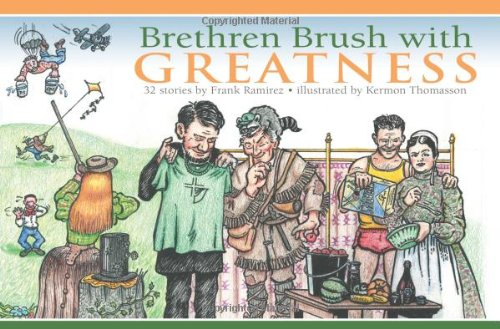 Brethren Brush with Greatness: 32 Stories