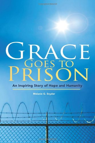 9780871781284: Grace Goes to Prison: An Inspiring Story of Hope and Humanity