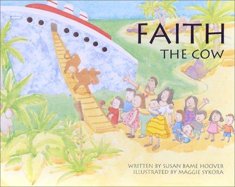 Faith the Cow: Susan Bame Hoover