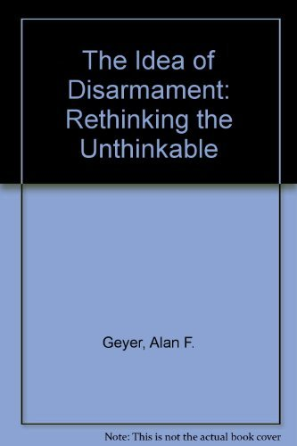 The Idea of Disarmament: Rethinking the Unthinkable (signed)