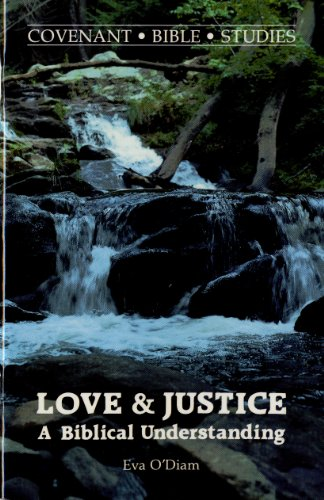 9780871785435: Love and Justice: A Biblical Understanding (Covenant Bible Study Series)