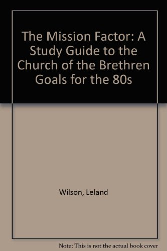 The Mission Factor: A Study Guide to: Wilson, Leland