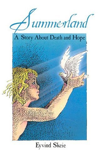Summerland: A Story About Death and Hope: Eyvind Skeie