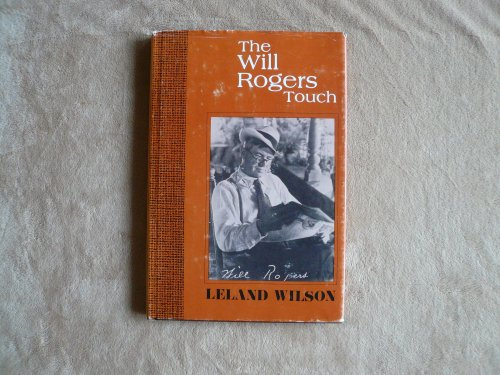 The Will Rogers Touch: Leland Wilson