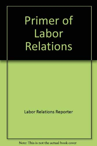 9780871790460: Primer of Labor Relations