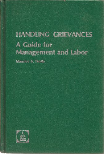 Handling grievances: A guide for management and: Trotta, Maurice S