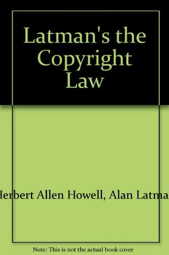 The copyright law: Howell's Copyright law revised: Herbert Allen Howell;