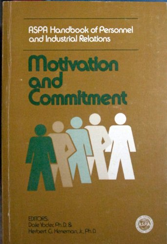9780871793546: Motivation and Commitment Wage and Salary Administration