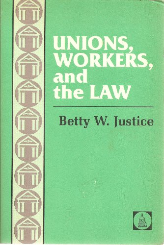 9780871793935: Unions, Workers and the Law