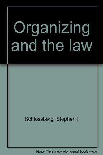 9780871794314: Organizing and the law