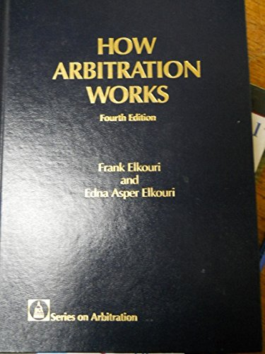 Series on Arbitration: How Arbitration Works, with Supplement