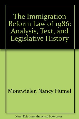 9780871795526: The Immigration Reform Law of 1986: Analysis, Text, and Legislative History
