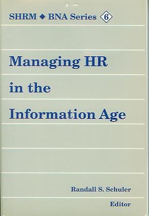Managing Hr in the Information Age (Shrm/Bna Series, No. 6) (9780871796066) by Randall S. Schuler; James W. Walker