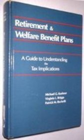 Retirement and Welfare Benefit Plans: A Guide: Michael G. Kushner,