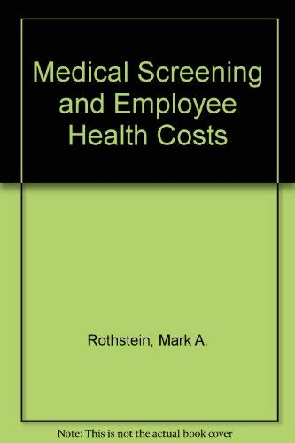 9780871796288: Medical Screening and Employee Health Costs