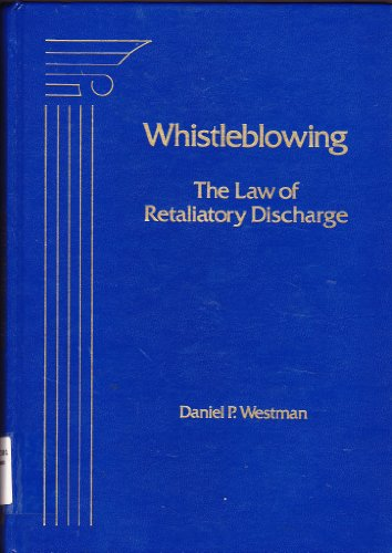 9780871796615: Whistleblowing: The Law of Retaliatory Discharge