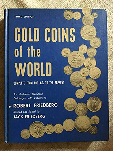 9780871843036: Gold coins of the world, complete from 600 A.D. to the present: An illustrated standard catalogue with valuations,