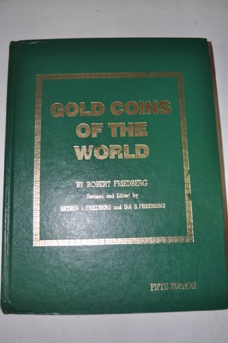 9780871843050: Gold coins of the world: Complete from 600 A.D. to the present : an illustrated standard catalogue with valuations