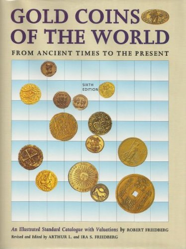 9780871843067: Gold Coins of the World: From Ancient Times to the Present : An Illustrated Standard Catalogue With Valuations
