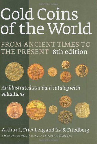 9780871843081: Gold Coins of the World: From Ancient Times to the Present : an Illustrated Standard Catalog With Valuations