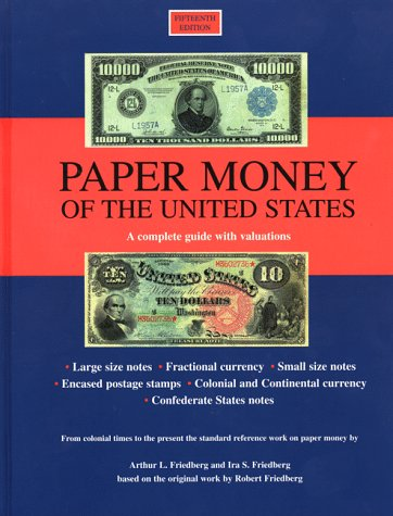 9780871845153: Paper Money of the United States: A Complete Illustrated Guide With Valuations