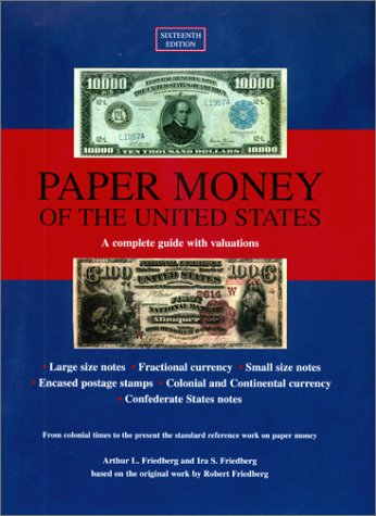 9780871845160: Paper Money of the United States : A Complete Illustrated Guide With Valuations (Paper Money of the United States, 16th ed)