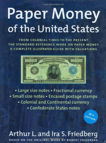 9780871845184: Paper Money of the United States: A Complete Illustrated Guide With Valuations
