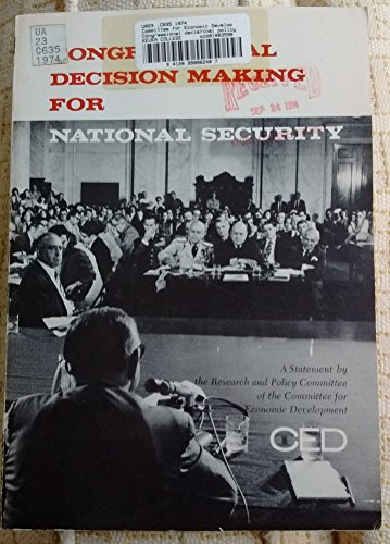 Congressional decision making for national security: A statement on national policy: Committee for ...