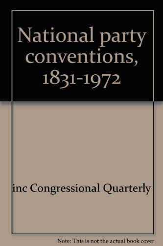 9780871870933: National party conventions, 1831-1972
