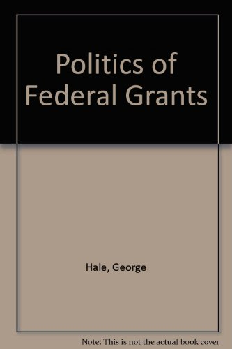 9780871871619: Politics of Federal Grants (Politics and public policy series)