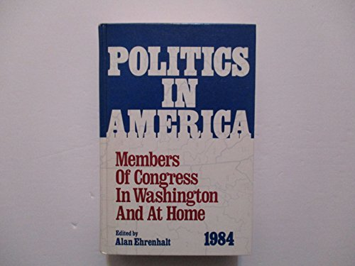 9780871872593: Politics in America: Members of Congress in Washington and at home