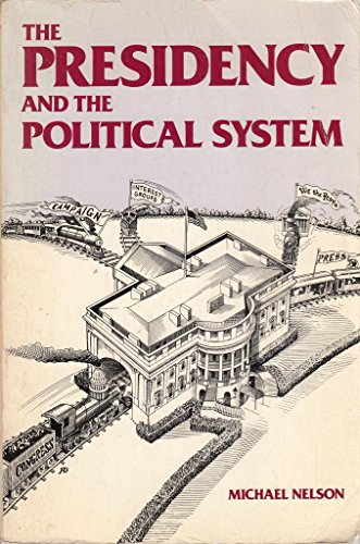 9780871872760: The Presidency and the political system