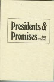 9780871873361: Presidents and Promises: From Campaign Pledge to Presidential Performance