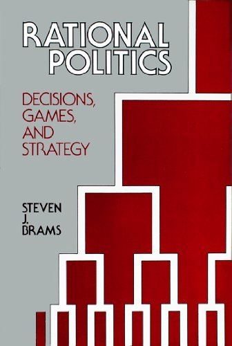 9780871873378: Rational politics: Decisions, games, and strategy