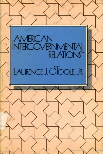 American Intergovernmental Relations: Foundations, Perspectives, and Issues: Various Contributors