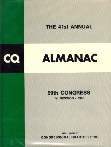9780871873880: Congressional Quarterly Almanac 99th Congress 1st Session, 1985: 41 (Cq Almanac)