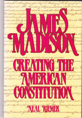 9780871874054: James Madison: Creating the American Constitution