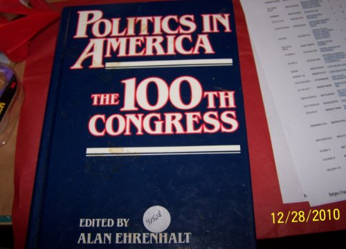 Politics in America: The 100th Congress/With Map: Ehrenhalt, Alan, Amrine,