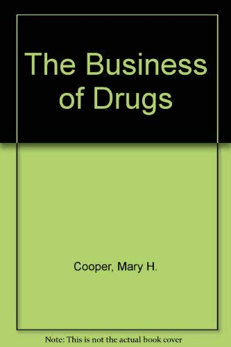 The Business of Drugs: Cooper, Mary H.