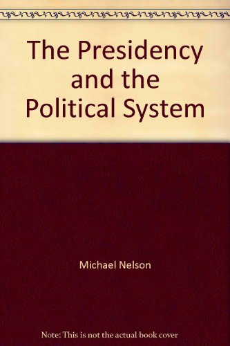 9780871875723: The Presidency and the Political System