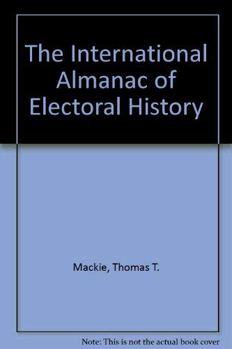 The International Almanac of Electoral History: Thomas T. Mackie,