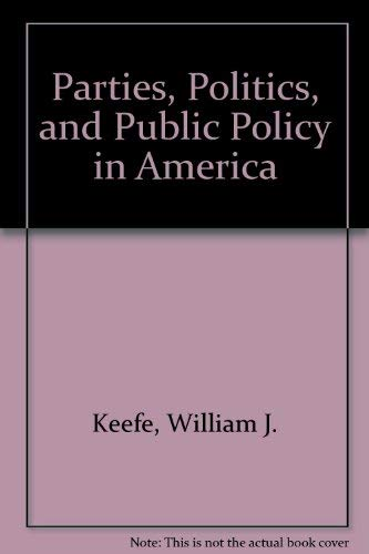 9780871875976: Parties, Politics, and Public Policy in America